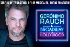 Gerónimo Rauch. De Broadway a Hollywood. Gira internacional