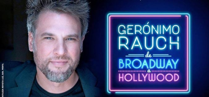 Gerónimo Rauch. De Broadway a Hollywood. Gira internacional